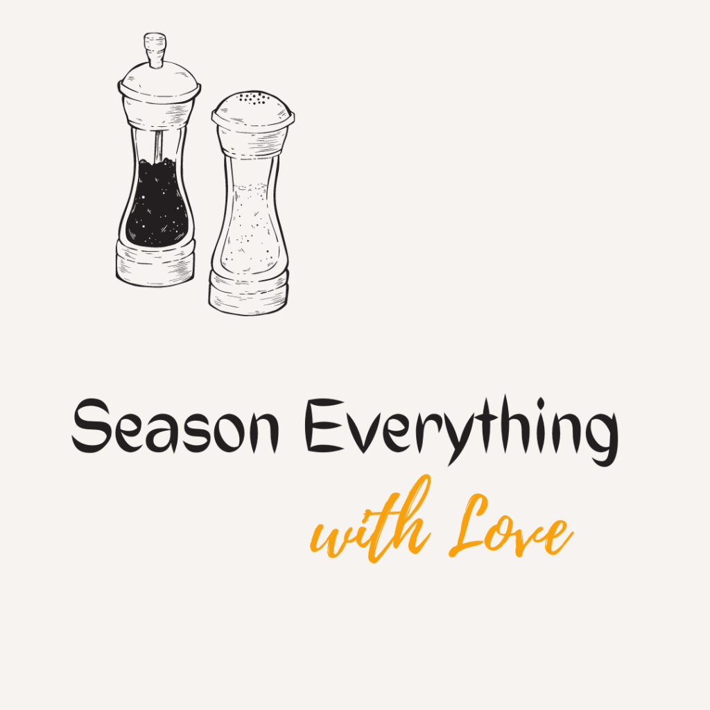 Food Quote PIN season everything with love