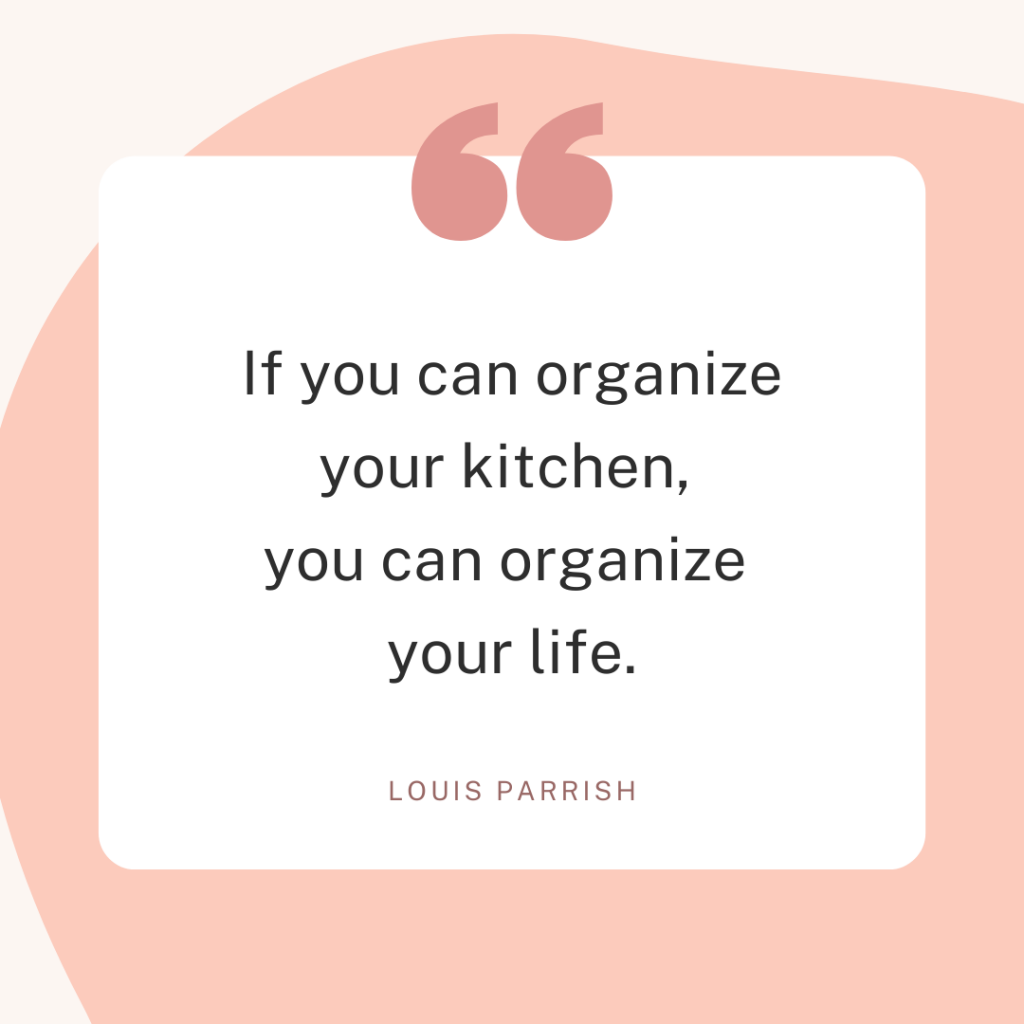 Kitchen quote PIN if you can organize your kitchen you can organize your life