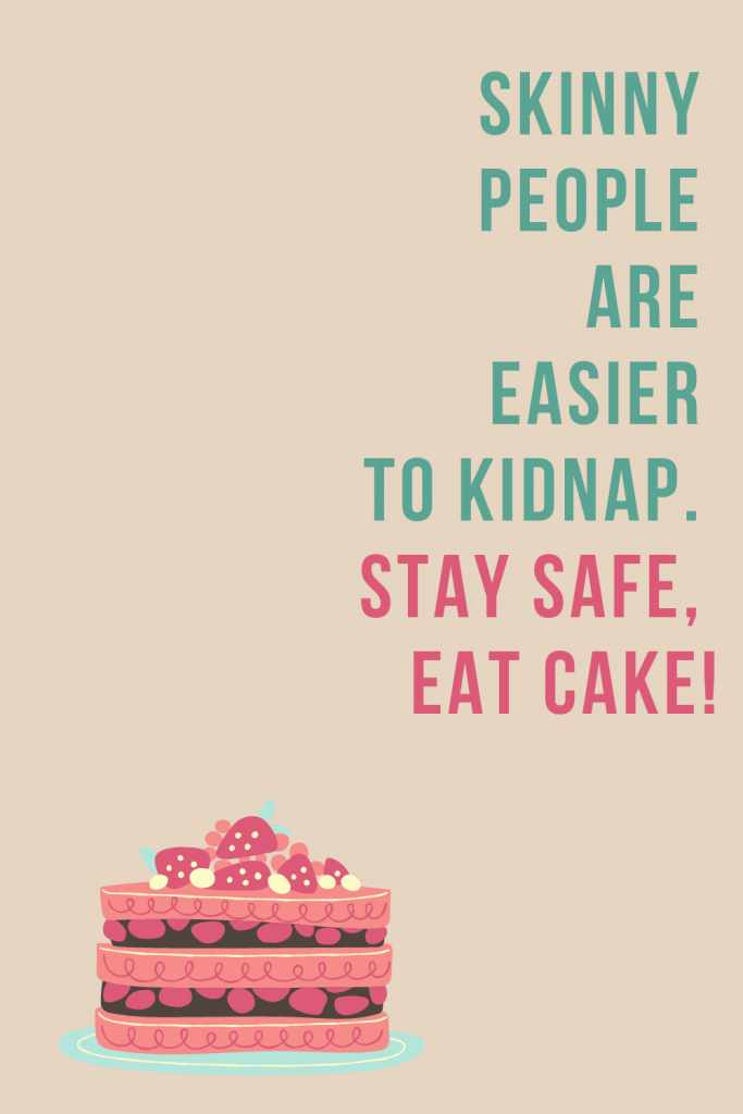 quote stay safe eat cake