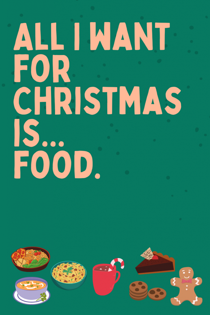 quote all i want for Christmas is food